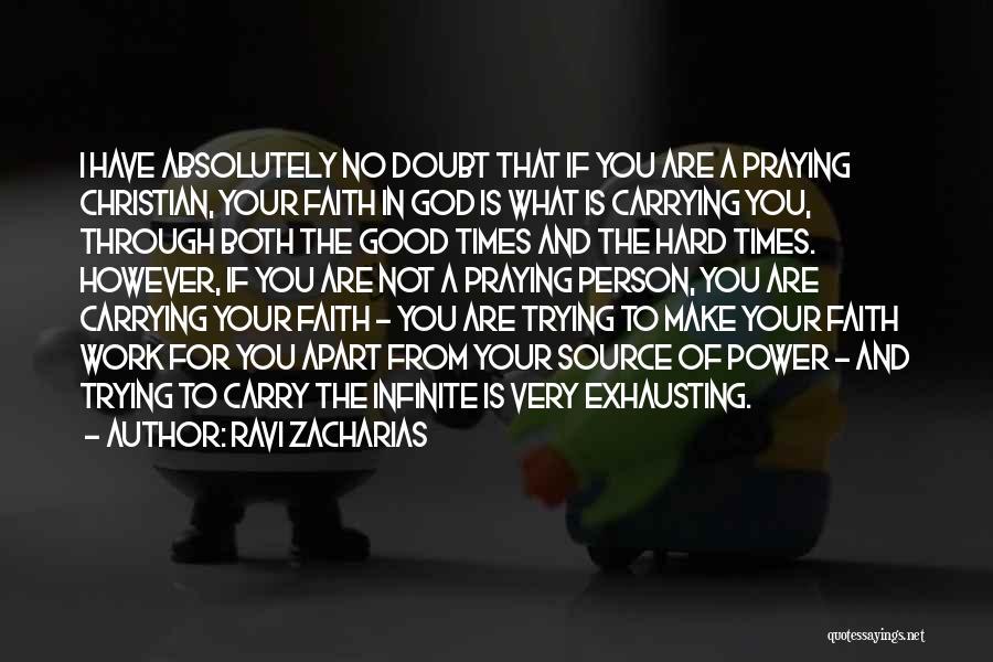Good Christian Faith Quotes By Ravi Zacharias