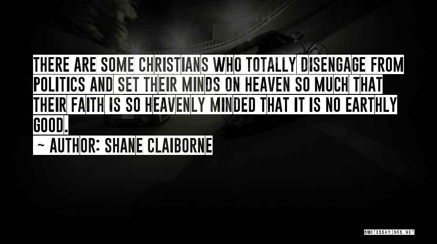 Good Christian Faith Quotes By Shane Claiborne