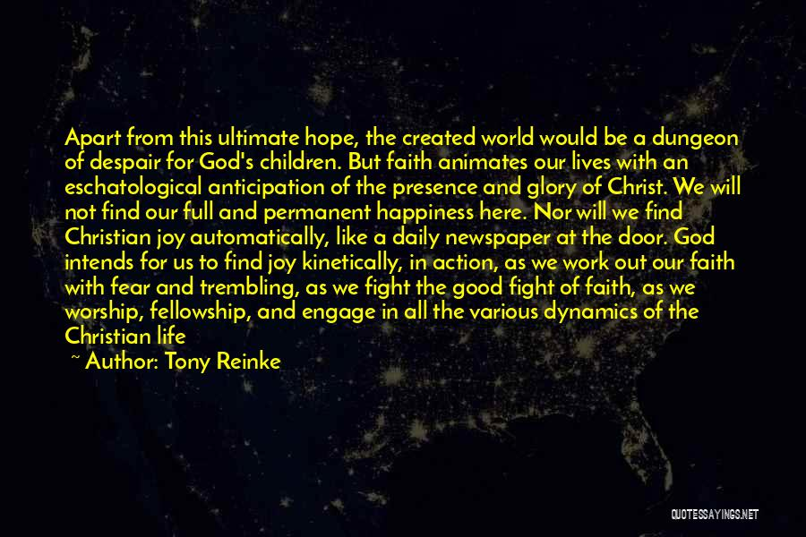 Good Christian Faith Quotes By Tony Reinke