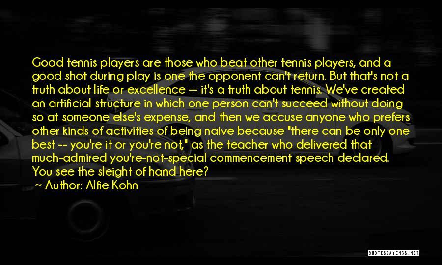 Good Commencement Speech Quotes By Alfie Kohn