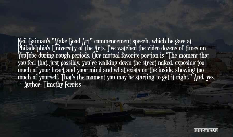 Good Commencement Speech Quotes By Timothy Ferriss