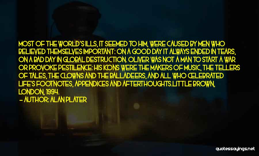 Good Day To Start Quotes By Alan Plater