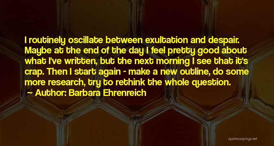 Good Day To Start Quotes By Barbara Ehrenreich