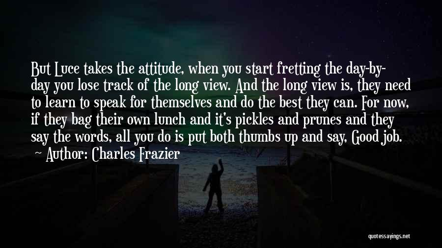 Good Day To Start Quotes By Charles Frazier