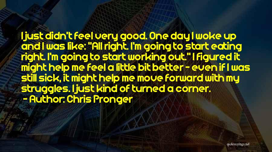Good Day To Start Quotes By Chris Pronger