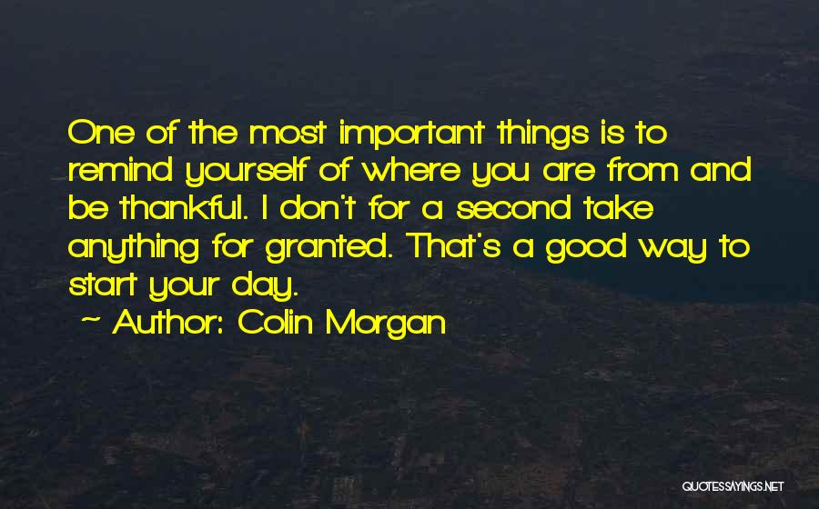 Good Day To Start Quotes By Colin Morgan