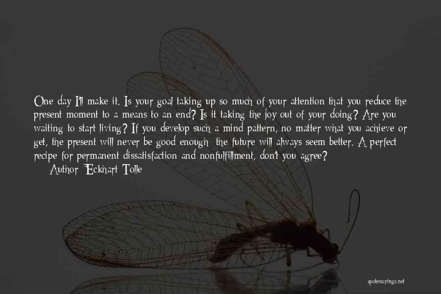 Good Day To Start Quotes By Eckhart Tolle