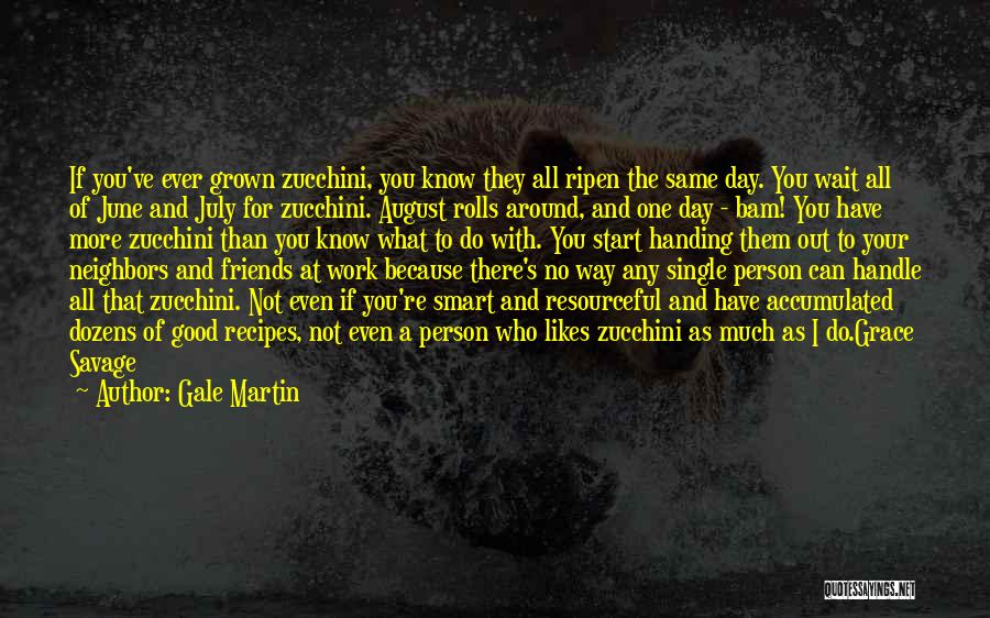 Good Day To Start Quotes By Gale Martin
