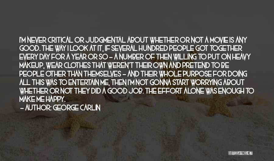 Good Day To Start Quotes By George Carlin
