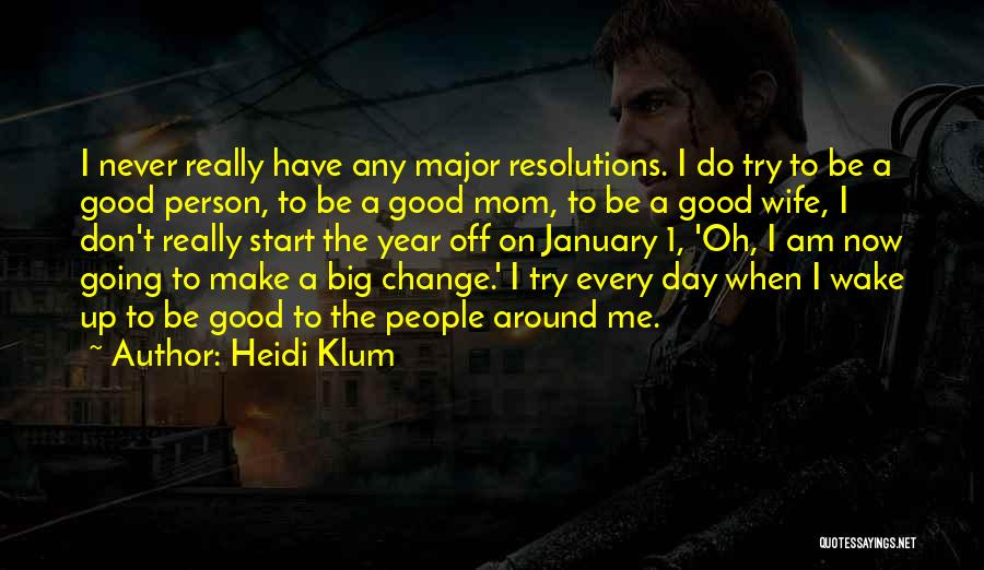 Good Day To Start Quotes By Heidi Klum