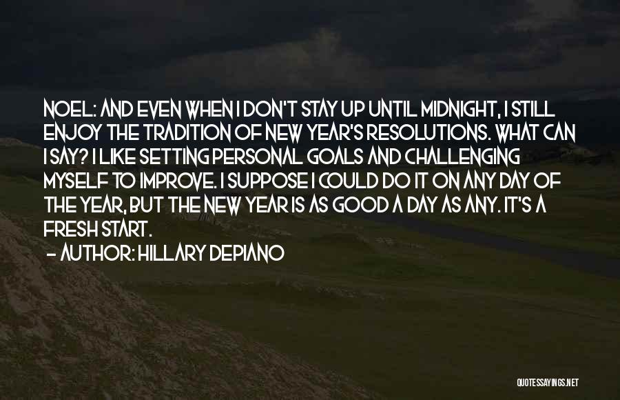 Good Day To Start Quotes By Hillary DePiano