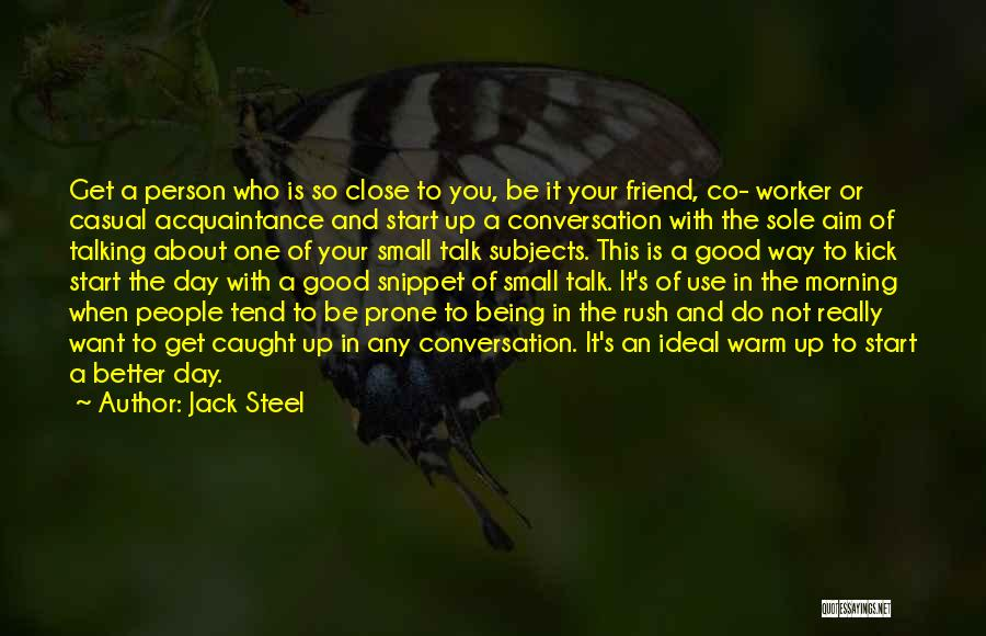 Good Day To Start Quotes By Jack Steel
