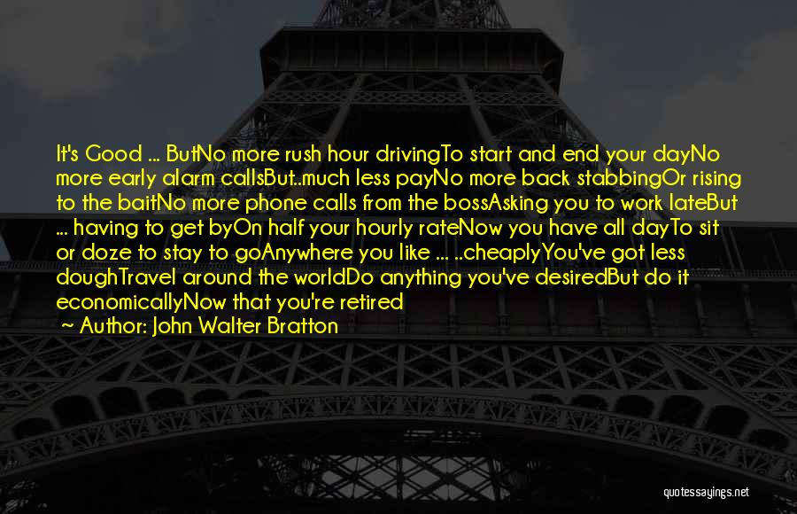 Good Day To Start Quotes By John Walter Bratton
