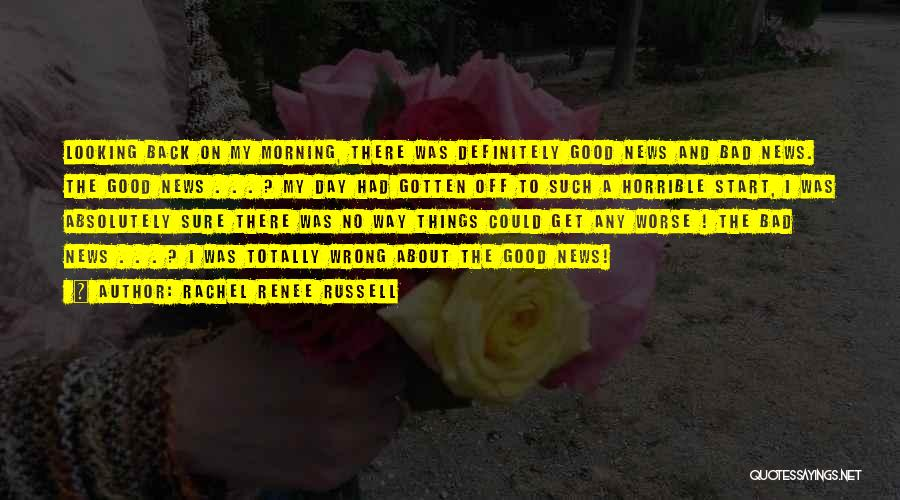 Good Day To Start Quotes By Rachel Renee Russell