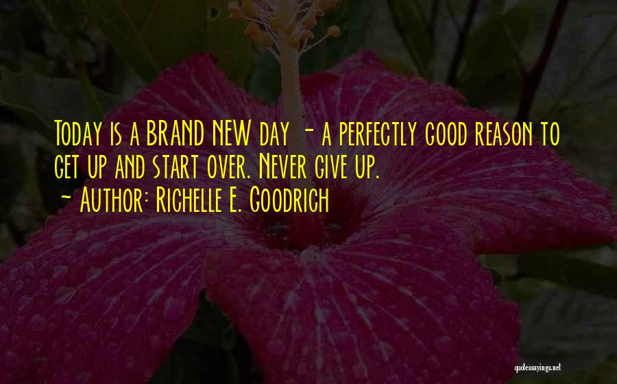 Good Day To Start Quotes By Richelle E. Goodrich