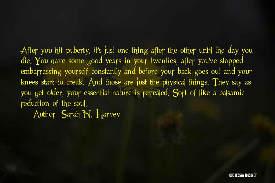 Good Day To Start Quotes By Sarah N. Harvey