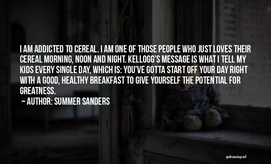 Good Day To Start Quotes By Summer Sanders