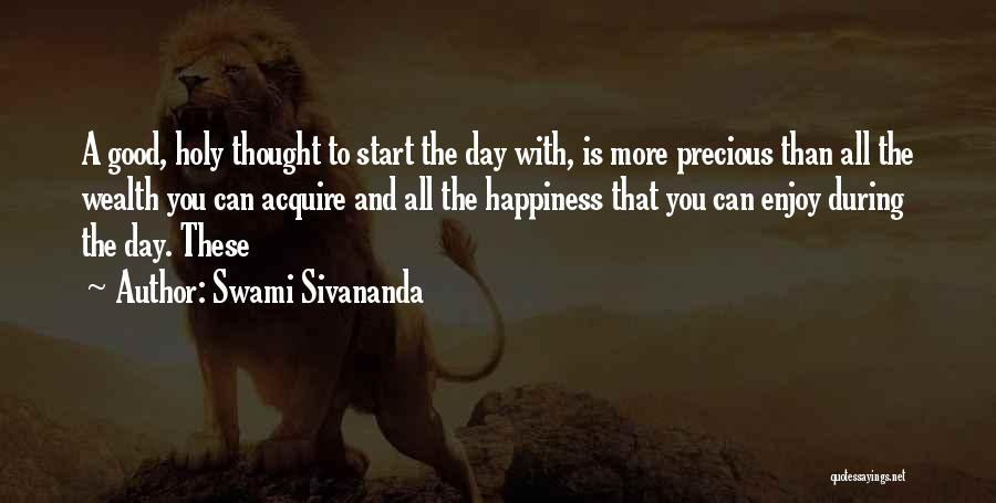 Good Day To Start Quotes By Swami Sivananda