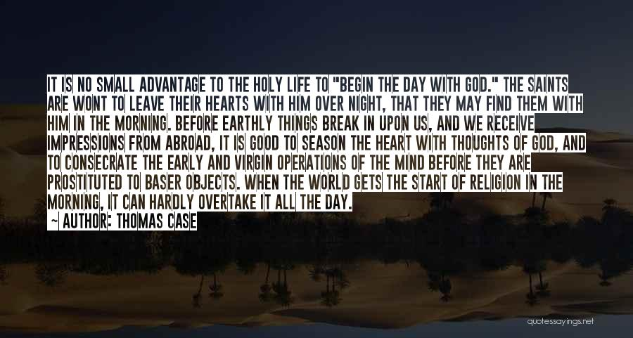 Good Day To Start Quotes By Thomas Case