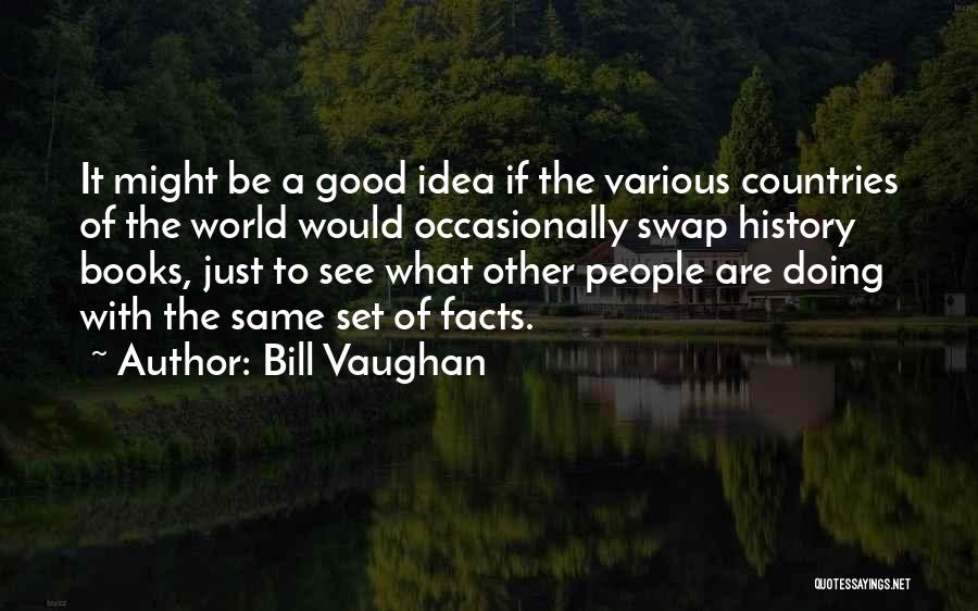 Good Doing Quotes By Bill Vaughan