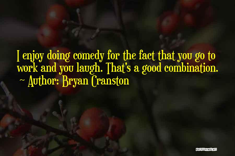 Good Doing Quotes By Bryan Cranston