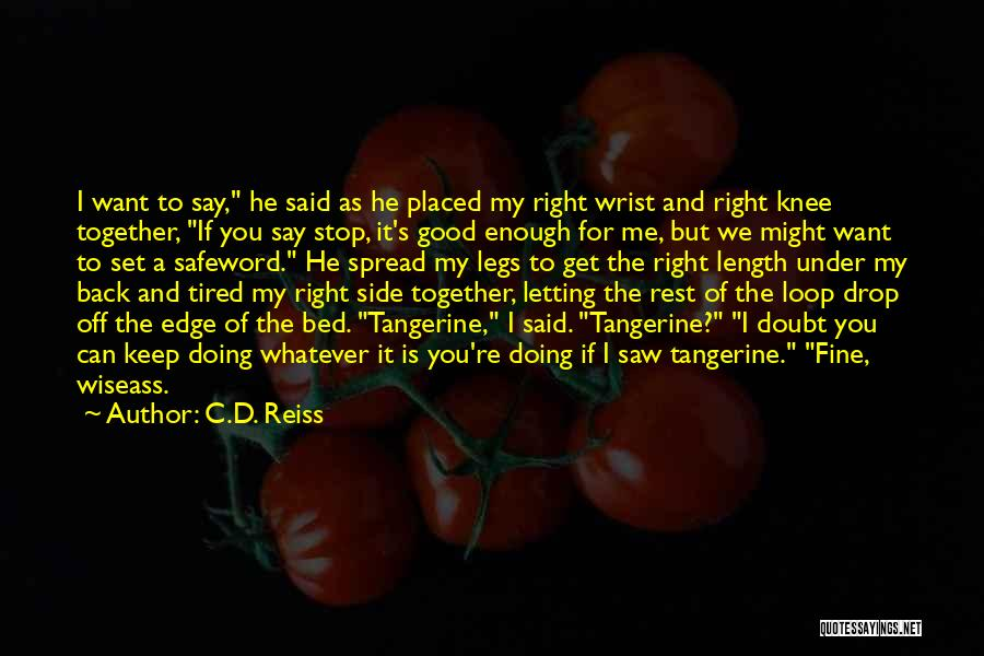Good Doing Quotes By C.D. Reiss