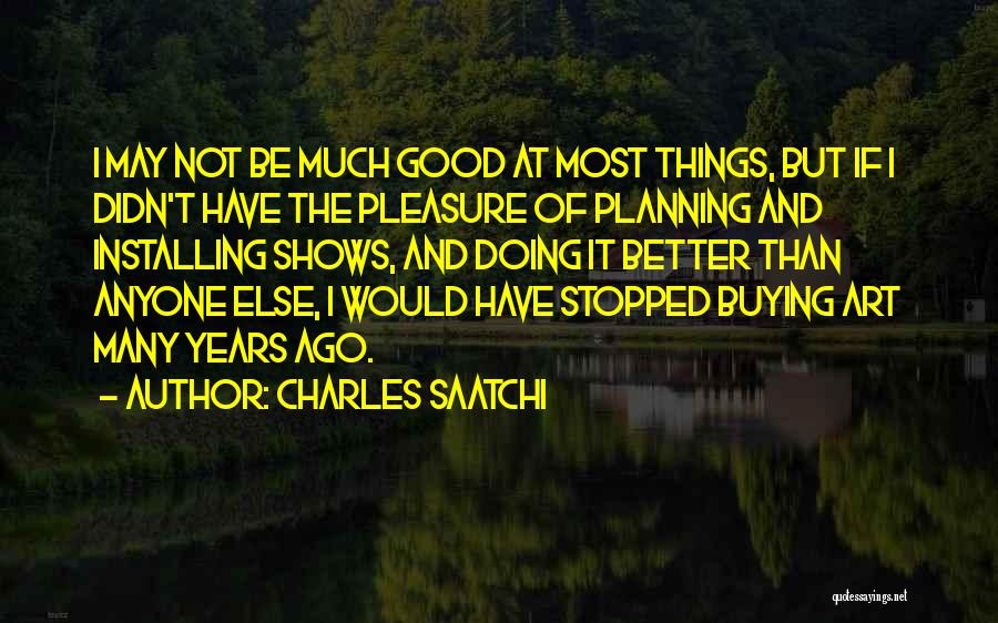 Good Doing Quotes By Charles Saatchi