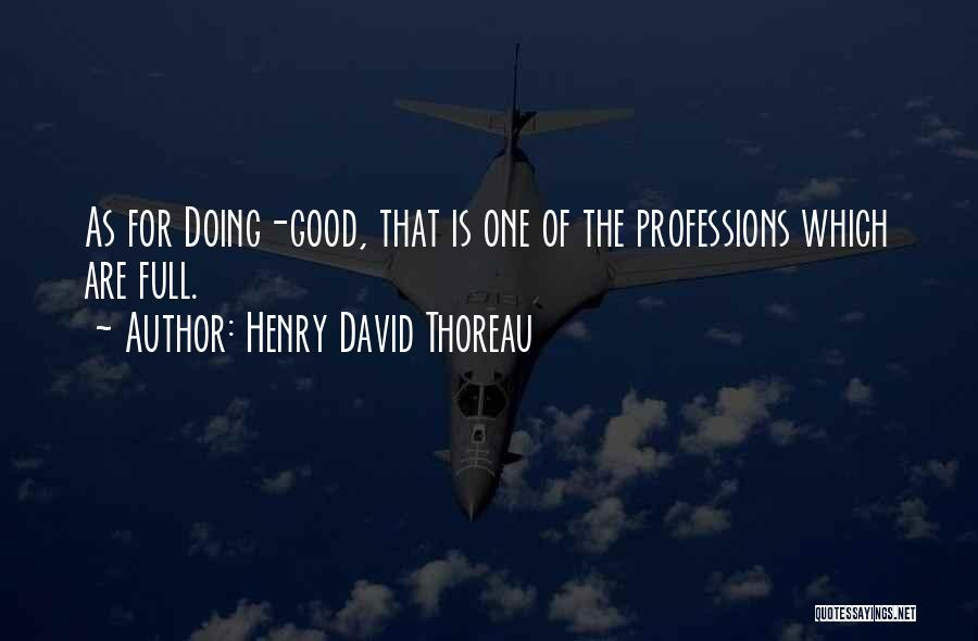 Good Doing Quotes By Henry David Thoreau
