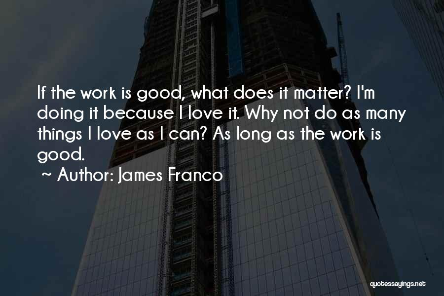 Good Doing Quotes By James Franco