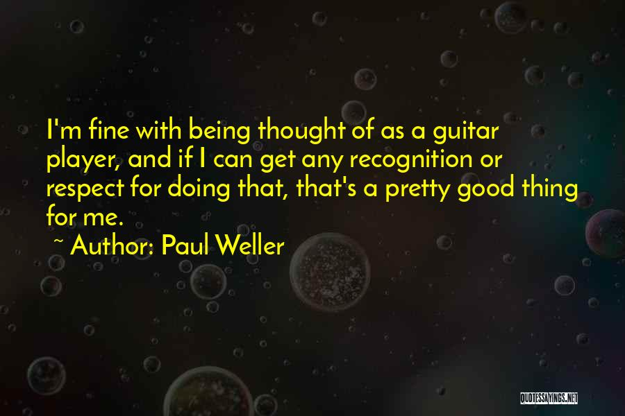 Good Doing Quotes By Paul Weller
