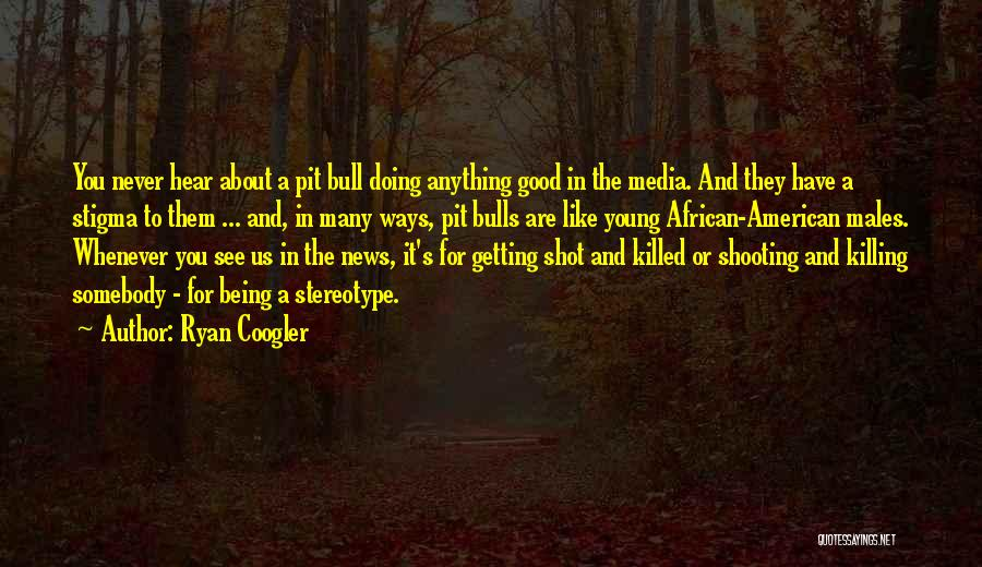 Good Doing Quotes By Ryan Coogler