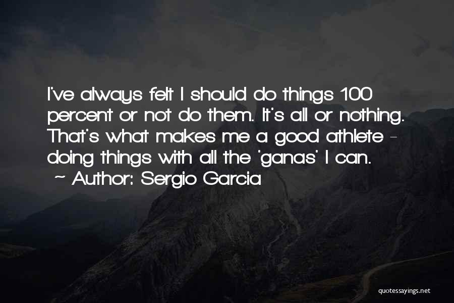 Good Doing Quotes By Sergio Garcia