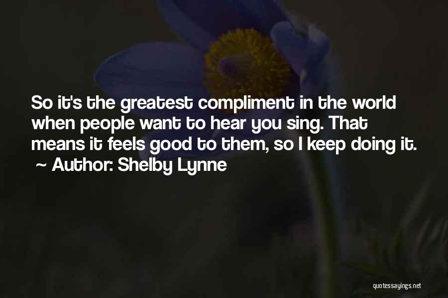 Good Doing Quotes By Shelby Lynne