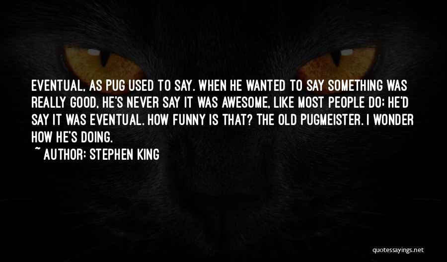 Good Doing Quotes By Stephen King