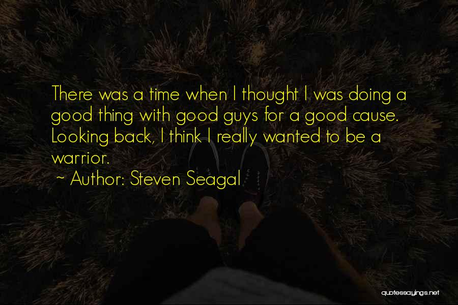 Good Doing Quotes By Steven Seagal
