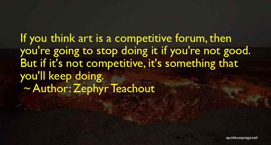 Good Doing Quotes By Zephyr Teachout