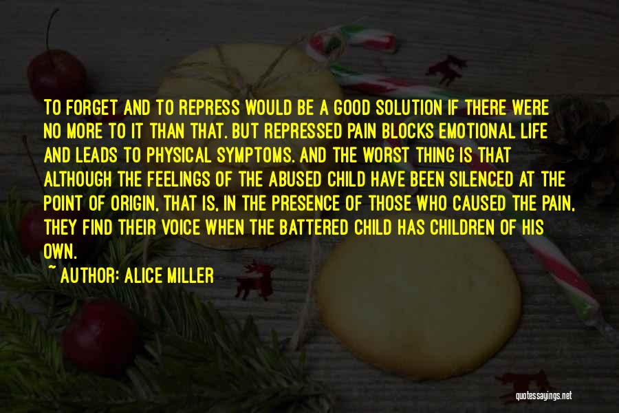 Good Emotional Life Quotes By Alice Miller