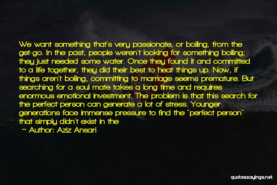 Good Emotional Life Quotes By Aziz Ansari