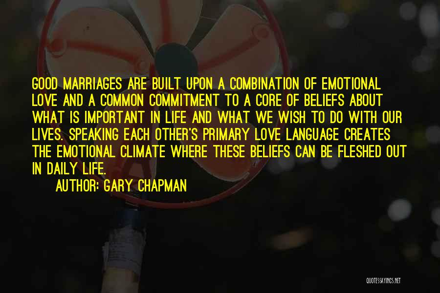 Good Emotional Life Quotes By Gary Chapman