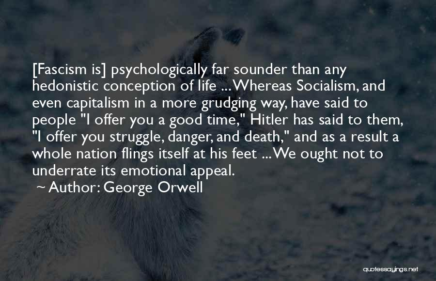 Good Emotional Life Quotes By George Orwell