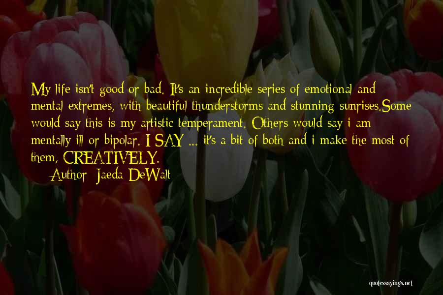 Good Emotional Life Quotes By Jaeda DeWalt