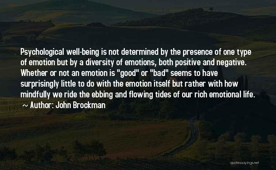 Good Emotional Life Quotes By John Brockman