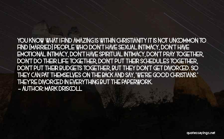 Good Emotional Life Quotes By Mark Driscoll