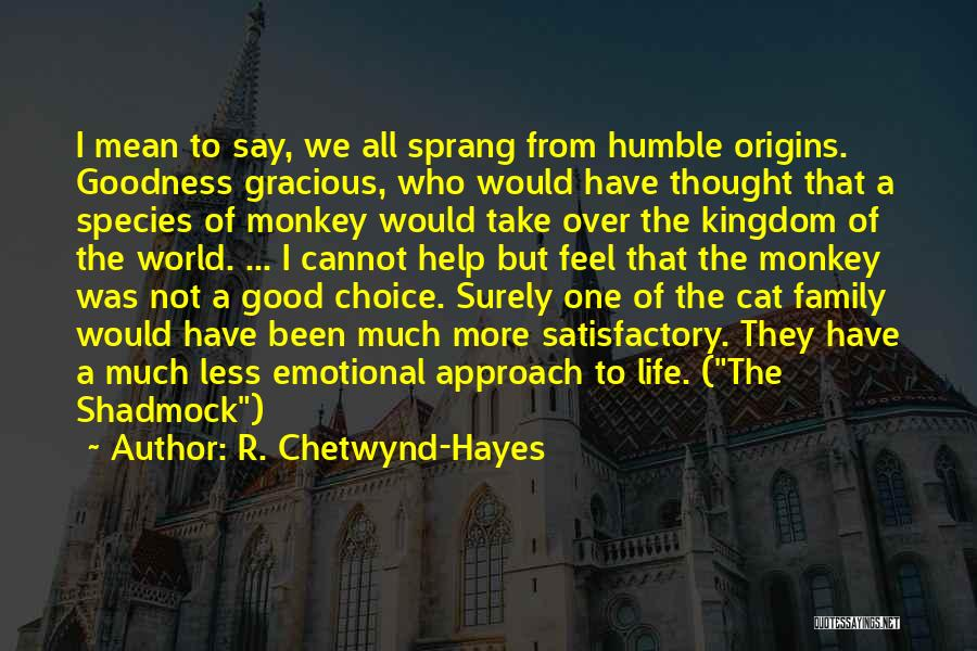 Good Emotional Life Quotes By R. Chetwynd-Hayes