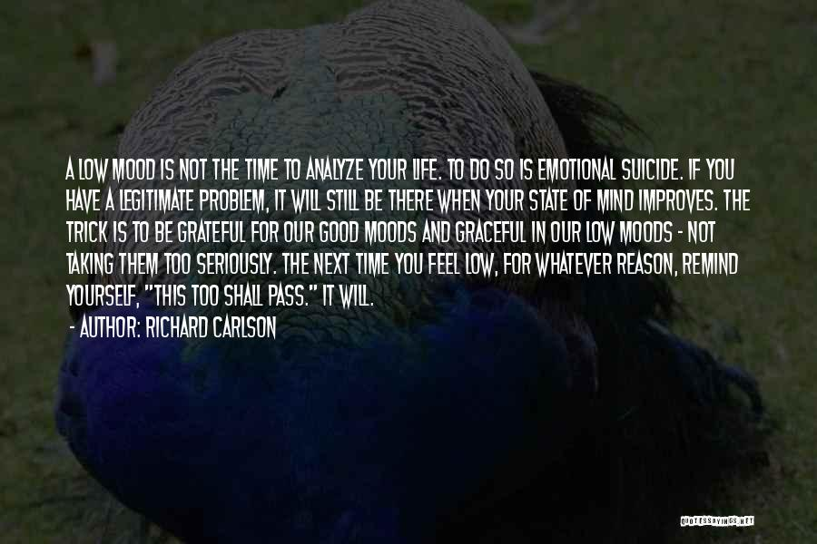 Good Emotional Life Quotes By Richard Carlson