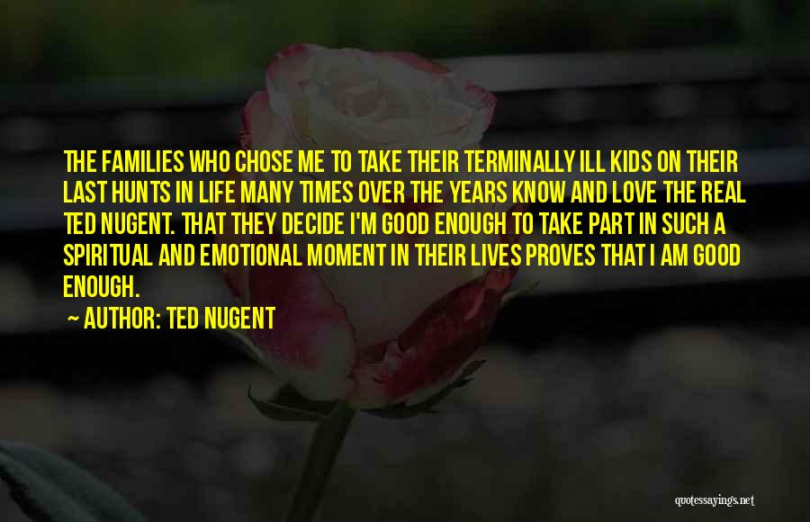 Good Emotional Life Quotes By Ted Nugent