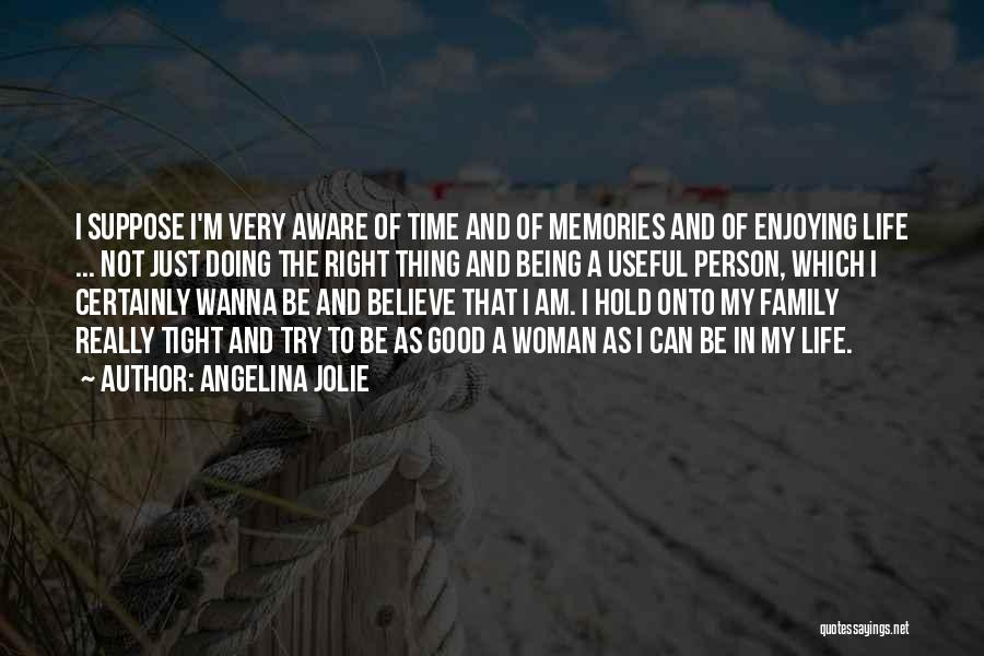 Good Family Memories Quotes By Angelina Jolie