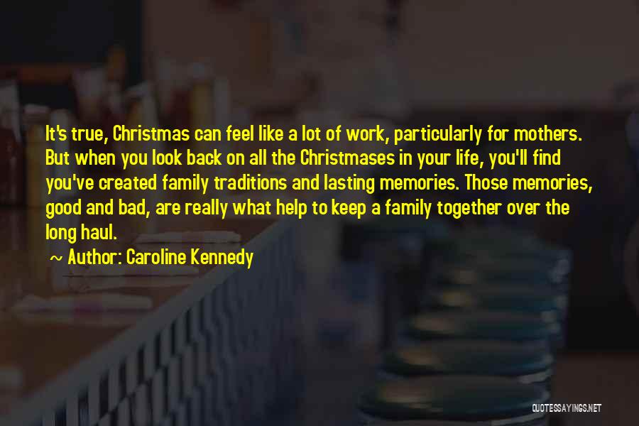 Good Family Memories Quotes By Caroline Kennedy