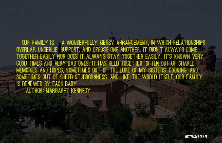 Good Family Memories Quotes By Margaret Kennedy