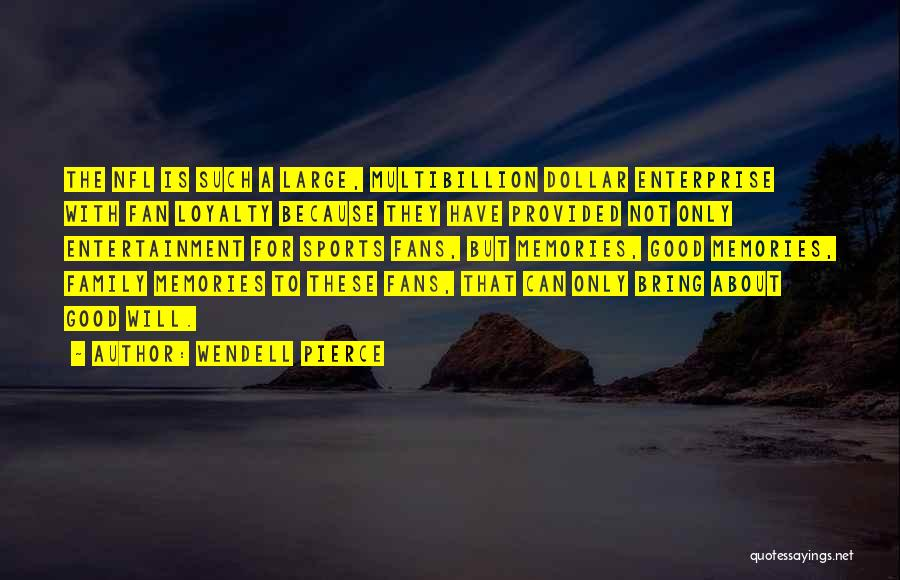 Good Family Memories Quotes By Wendell Pierce